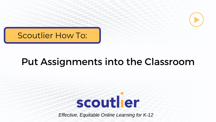 Watch Video: How to Put Assignments into the Classroom