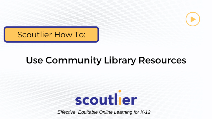 Watch Video: How to Use Community Library Resources