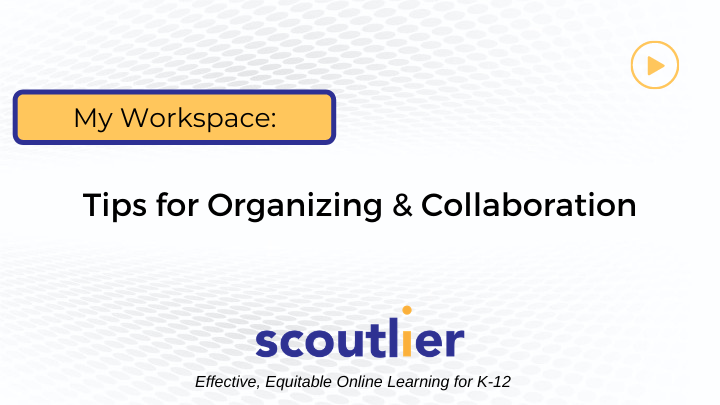 Watch Video: Tips for Organization & Collaboration