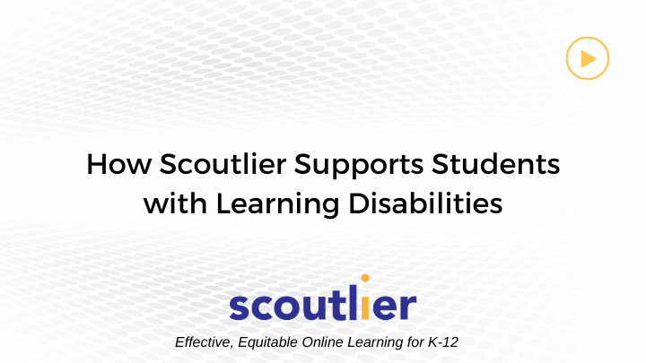 Watch Video: How scoutlier supports students with disabilities